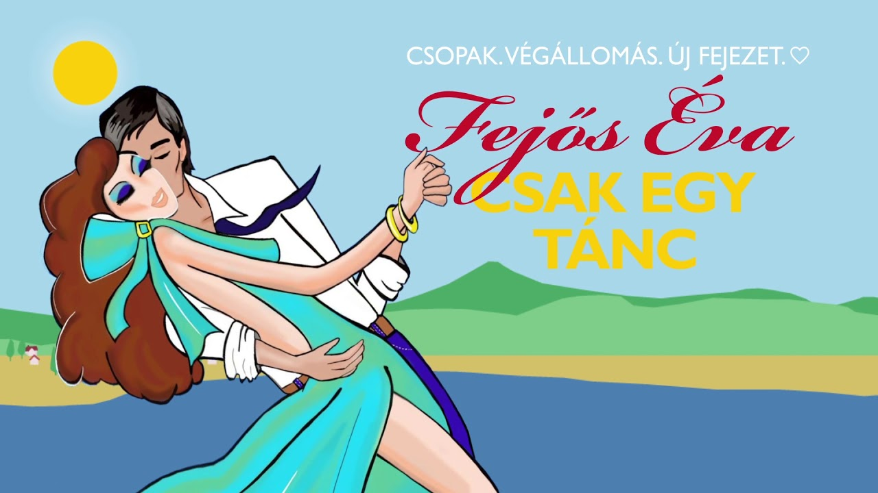 Fejős Éva-Csak egy tánc